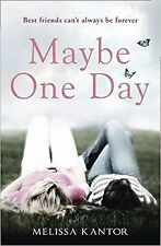 Maybe One Day by Melissa Kantor (Paperback) New Book