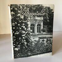 BAGATELLE et ses Jardins André Leroy histoire plan guide Baillière 1956