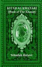 Kitab Al Khazari : (Book of the Khazar) by Yehudah HaLevi (2015, Paperback)