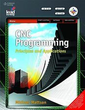 New CNC Programming : Principles and Applications by Mike Mattson 1ed INTL ED