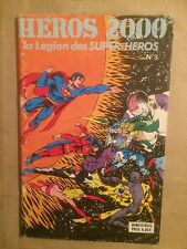 HEROS 2000 LA LEGION DES SUPER HEROS (Sagedition) - T3 : juin 1979