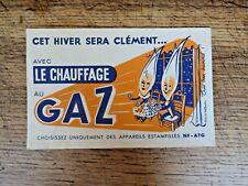 CHAUFFAGE AU GAZ / BUVARD PUBLICITAIRE  ANCIEN vintage collection lot de deux
