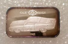 ST-196 Fast Fords 1968 Cale Yarborough 1 Troy oz 999 SILVER Bar Collectable