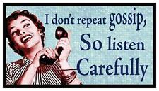 Fridge Magnet: I Don't Repeat Gossip, So Listen Carefully! (50's Retro Humor)