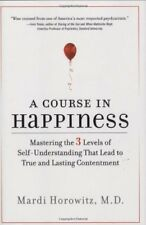A Course in Happiness: Mastering the 3 Levels of S