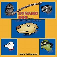 The Adventures of Dynamo Dog and the Case of the Missing Jewelery by Adam G....