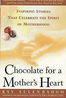 (Very Good)-Chocolate for a Mother's Heart: Inspiring Stories That Celebrate the
