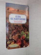 GUIDA ALL AGRITURISMO Natura arte gastronomia Grappa Julia 1993 viaggi libro di