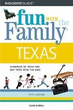 Texas : Hundreds of Ideas for Day Trips with the Kids by Allan C. Kimball (20...
