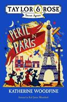 Peril in Paris (Taylor and Rose Secret Agents), Woodfine, Katherine, New,