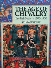 The Age of Chivalry: English Society 1200 -1400 by Sylvia Wright ISBN 0862723183
