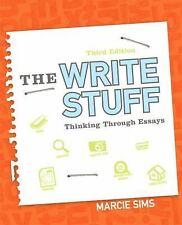 The Write Stuff : Thinking Through Essays by Marcie Sims 3rd ed, 2015 A la Carte