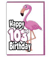 Pink Flamingo 103rd Birthday Card - Ladies - Daughter - Grandaughter - Friend