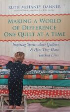 Making A World Of Difference One Quilt At A Time, By R. Danner, VG~P/B FREE POST