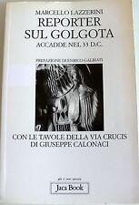 MARCELLO LAZZERINI REPORTER SUL GOLGOTA. ACCADDE NEL 33 D.C. JACA BOOK 2001
