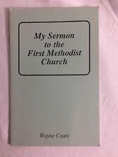 My Sermon to the First Methodist Church ~ Wayne Coats ~ booklet