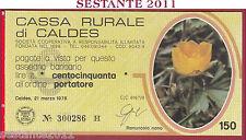 CASSA RURALE DI CALDES LIRE 150 21.03. 1978 RANUNCOLO NANO GIALLO FDS C22