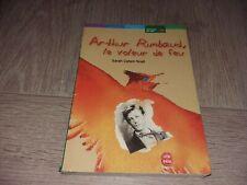 ARTHUR RIMBAUD LE VOLEUR DE FEU / SARAH COHEN-SCALI