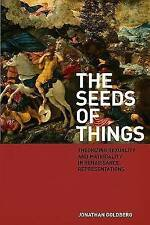 The Seeds of Things: Theorizing Sexuality and Materiality in Renaissance Represe