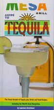 Mesa Grill Guide to Tequila: The Quintessence of t