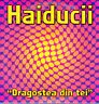 HAIDUCII GRAGOSTEA DIN TEI CD Single Techno HOUSE DANCE MAX BLANCO Y NEGRO