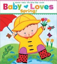 Baby Loves Spring! by Karen Katz c2012, NEW Board Book, We combine shipping