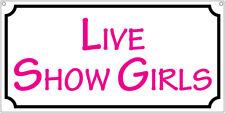 Live Show Girls- 6x12 Aluminum Pool Hall Bar Man Cave Strip club sign