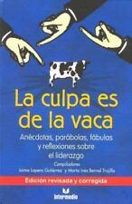 La Culpa Es de la Vaca : Anecdotas, Parabolas, Fabulas y Reflexiiones book new