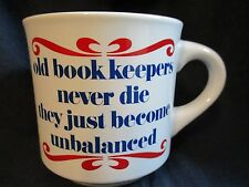 Vtg Old Book Keepers Never Die They Just Become Unbalanced Coffee Cup Mug Papel