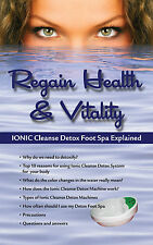 REGAIN HEALTH & VITALITY. IONIC CLEANSE DETOX FOOT SPA EXPLAINED. PROMO BOOKLET