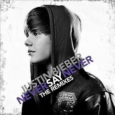 Never Say Never: The Remixes [EP] by Justin Bieber (CD, Feb-2011, Island (Label)