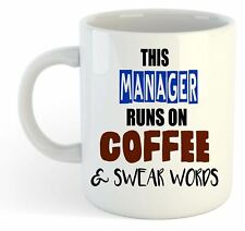 This Manager Runs On Coffee & Swear Words Mug - Funny, Gift, Jobs