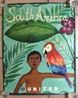 VINTAGE - UNITED AIRLINES SOUTH AMERICA TRAVEL POSTER by ELIZA GRAN Artist