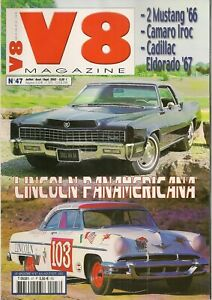 V8 MAGAZINE 47 LINCOLN CAPRI 54 CADILLAC SERIE 62 49 MUSTANG SHELBY GT350 ELDORA