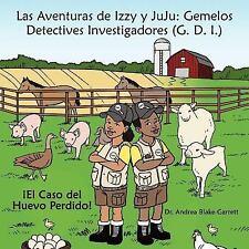 Las Aventuras de Izzy y Juju : Gemelos Detectives Investigadores (G. D. I. )...