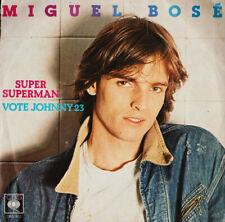 Miguel Bosé – Super Superman / Vote Johnny 23  -  45 RPM - 7-4845