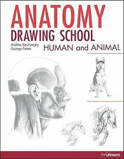 Anatomy Drawing School : Human and Animal by András Szunyoghy (2016, Paperback)