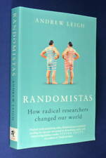 RANDOMISTAS Andrew Leigh HOW RADICAL RESEARCHERS CHANGED OUR WORLD Science Book