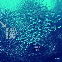 HOTEL BOSSA NOVA - LITTLE FISH   CD NEU