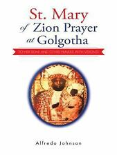 St. Mary of Zion Prayer at Golgotha : To Her Son! and Other Prayers with...