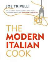 The Modern Italian Cook: The OFM Book of The Year 2018, Trivelli, Joe, New condi
