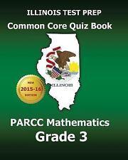 Illinois Test Prep Common Core Quiz Book Parcc Mathematics Grade 3 : Revision.