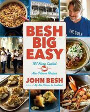 Besh Big Easy: 101 Home Cooked New Orleans Recipes John Besh