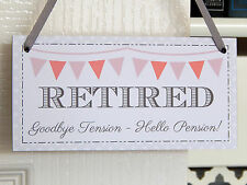 """Retired Goodbye Tension Hello Pension!"" - Plaque Sign Retirement Gift Retiring"