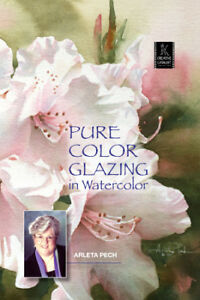 Pure Color Glazing in Watercolor with Arleta Pech  - Art Education DVD
