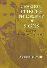 Charles S. Peirce's Philosophy of Signs: Essays in Comparative Semiotics (Advanc