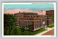 Beckley WV, Raleigh County Courthouse, Linen West Virginia c1950 Postcard