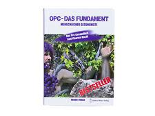 OPC - das Fundament Menschlicher Gesundheit Robert Franz