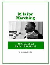 M Is for Marching: 18 Poems about Martin Luther King, Jr by Clenece Hills...