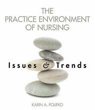 The Practice Environment of Nursing: Issues and Trends, Polifko-Harris, Karin A,